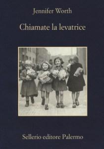 CHIAMATE LA LEVATRICE Jennifer Worth Recensioni Libri e News Unlibro