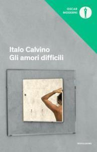GLI AMORI DIFFICILI Italo Calvino Recensioni Libri e News UnLibro