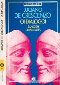 OI DIALOGOI. I DIALOGHI DI BELLAVISTA Luciano de Crescenzo