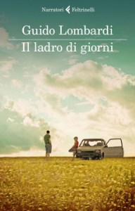 IL LADRO DI GIORNI Guido Lombardi recensioni Libri e news