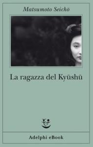 LA RAGAZZA DEL KYUSHU Seichō Matsumoto Recensioni Libri e News Unlibro