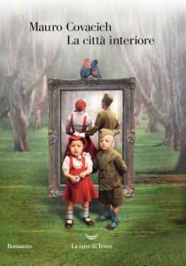 LA CITTÀ INTERIORE Mauro Covacich recensioni Libri e News