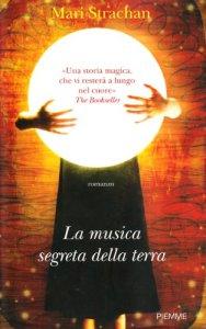 LA MUSICA SEGRETA DELLA TERRA Mary Strachan Recensioni Libri e News