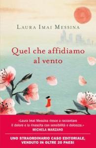 QUEL CHE AFFIDIAMO AL VENTO Laura Imai Messina recensioni Libri e News Unlibro