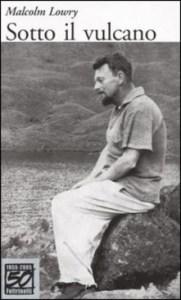 SOTTO IL VULCANO Malcolm Lowry recensioni Libri e News Unlibro