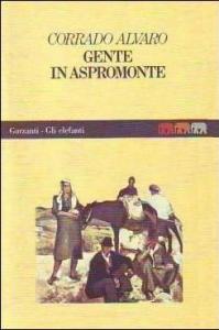 GENTE IN ASPROMONTE Corrado Alvaro Recensioni Libri e News