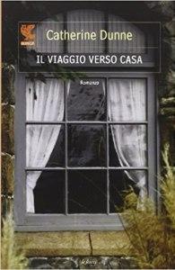 IL VIAGGIO VERSO CASA Catherine Dunne Recensioni Libri e News Unlibro