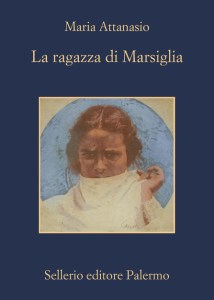LA RAGAZZA DI MARSIGLIA Maria Attanasio Recensioni Libri e news