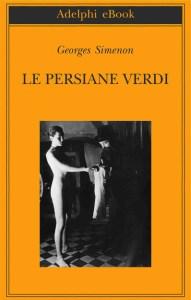 LE PERSIANE VERDI Georges Simenon Recensioni Libri e news