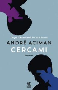 CERCAMI Andre Aciman Recensioni Libri e News