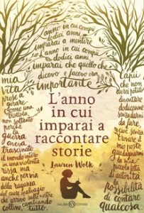 L'ANNO IN CUI IMPARAI A RACCONTARE STORIE Lauren Wolk Recensioni Libri e News