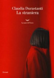 LA STRANIERA Claudia Durastanti Recensioni Libri e News