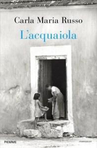 L'ACQUAIOLA Carla Maria Russo Recensioni Libri e News