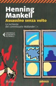 ASSASSINO SENZA VOLTO Henning Mankell. Recensioni libri e News