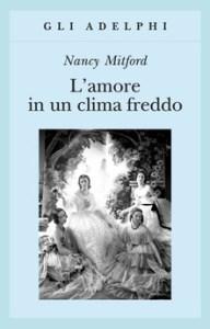 L'AMORE IN UN CLIMA FREDDO Nancy Mitford Recensioni Libri e News