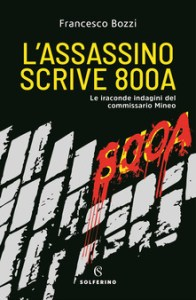 L'ASSASSINO SCRIVE 800A Francesco Bozzi Recensioni libri e News