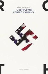 IL COMPLOTTO CONTRO L'AMERICA Philip Roth Recensioni Libri e News