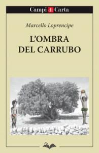 L'OMBRA DEL CARRUBO Marcello Loprencipe Recensioni Libri e News