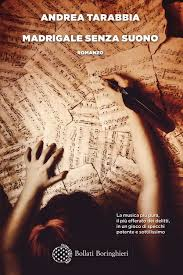 MADRIGALE SENZA SUONO Andrea Tarabbia Recensioni Libri e News