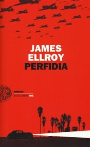 PERFIDIA James Ellroy Recensioni Libri e News