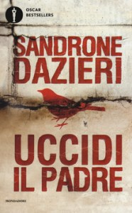 UCCIDI IL PADRE Sandrone Dazieri Recensioni Libri e News