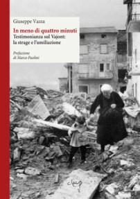 IN MENO DI QUATTRO MINUTI Testimonianza sul Vajont: la strage e l'umiliazione Giuseppe Vazza