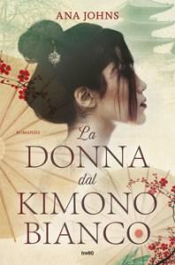 LA DONNA DAL KIMONO BIANCO, di Ana Johns Recensioni Libri e News