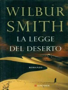 LA LEGGE DEL DESERTO Wilbur SmithRecensioni Libri e News