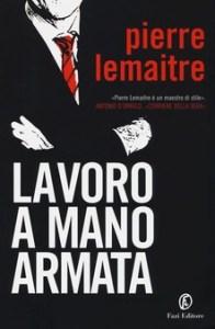 Lavoro a mano armata, di Pierre Lamaitre