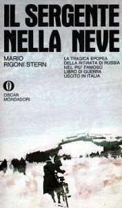 IL SERGENTE NELLA NEVE Mario Rigoni Stern Recensioni Libri e News