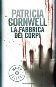 LA FABBRICA DEI CORPI Patricia Cornwell Recensioni Libri e news