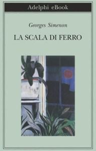 LA SCALA DI FERRO Georges Simenon RECENSIONI LIBRI E NEWS
