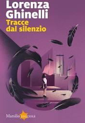 Traccie dal silenzio Lorenza Ghinelli