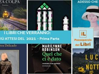I libri che verranno i più attesi del 2021 prima parte