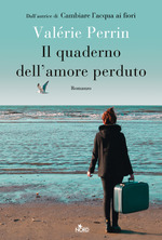 Il quaderno dell'amore perduto V. Perrin