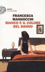 Bianco è il colore del danno Francesca Mannocchi