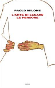 L'ARTE DI LEGARE LE PERSONE Paolo Milone recensioni Libri e News