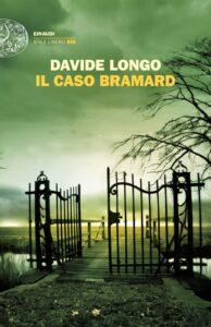 IL CASO BRAMARD Davide Longo recensioni Libri e News