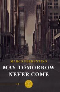 May tomorrow never come