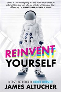Reinvent Yourself di James Altucher