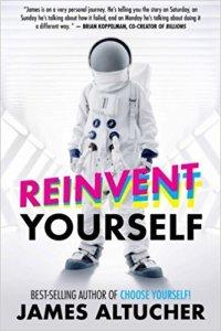 Reinvent Yourself di James Altucher
