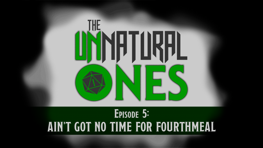 Episode 5: Ain't Got No Time For Fourthmeal – Part 1