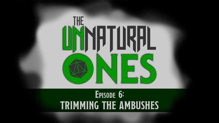 Episode 6: Trimming the Ambushes – Part 3