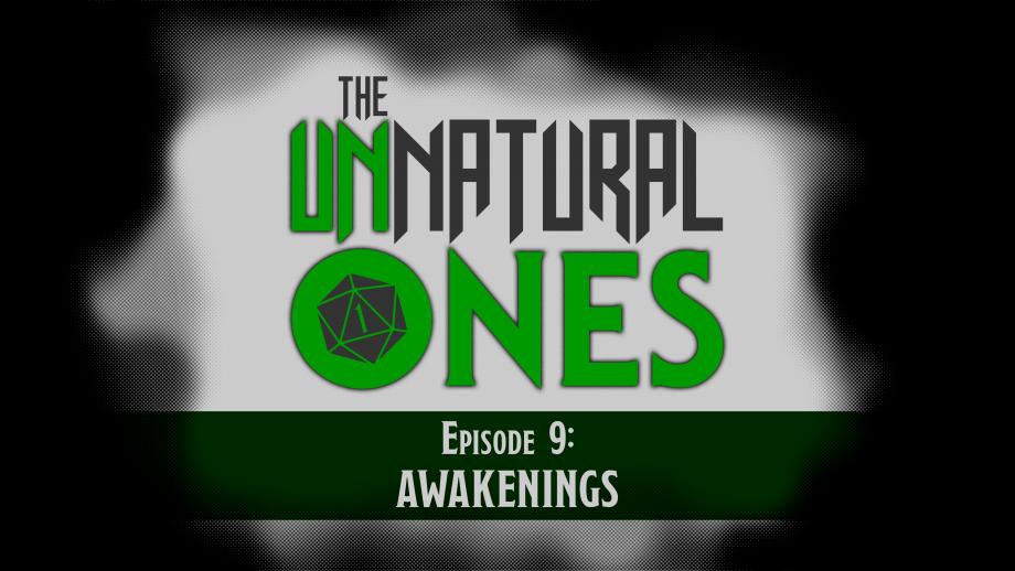 Episode 9: Awakenings – Part 3