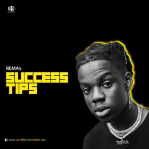 Rema's Success Tips