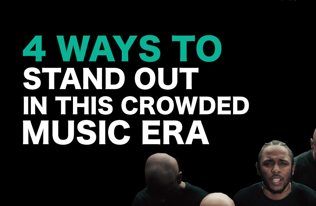 4 Ways To Stand Out In This Crowded Music Era