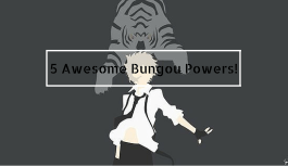 Top Five Amazing Bungou Stray Dogs Powers!
