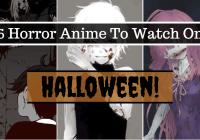 6 Spooooky Anime To Watch On Halloween!