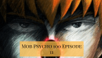 Ultiamte Decisions Family and Friends: 'Mob Psycho 100' Episode 11 Review
