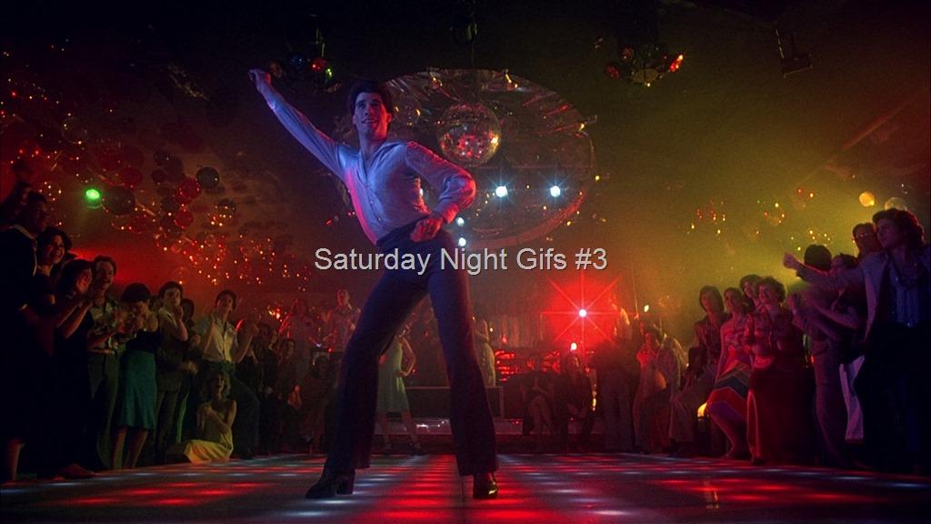 Saturday Night Gifs #3